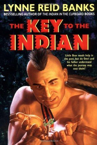 The Key To The Indian The Indian In The Cupboard 5 Kids Books List Books Childhood Books