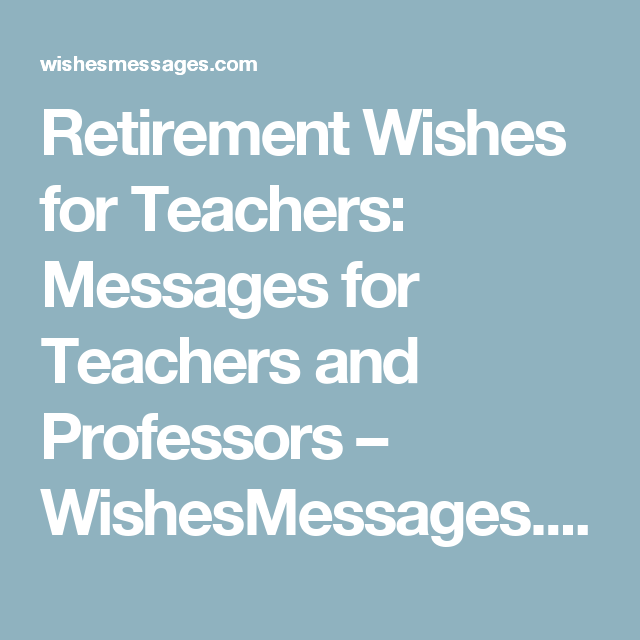 Retirement Wishes For An Educator Daily Inspiration Quotes