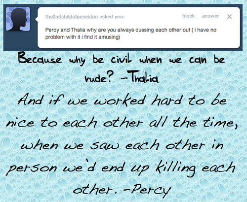 That's why Thalia and Percy are always mean to each other, to avoid killing the other... Seems kinda turned around, but whatever works!
