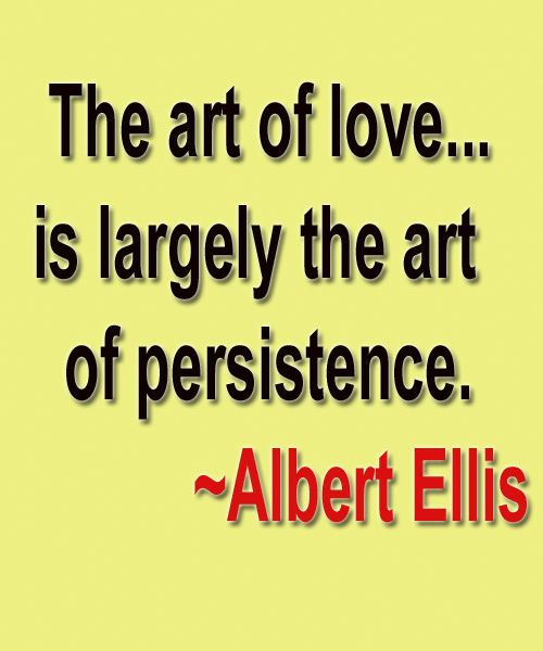 The Art Of Persistence Love Quote Love Quotes Heart Touching