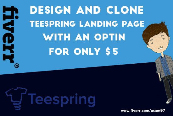 Usam97 I Will Clone Teespring Landing Page With An Optin For 5 On Www Fiverr Com Fiverr Landing Page Freelance Web Developer