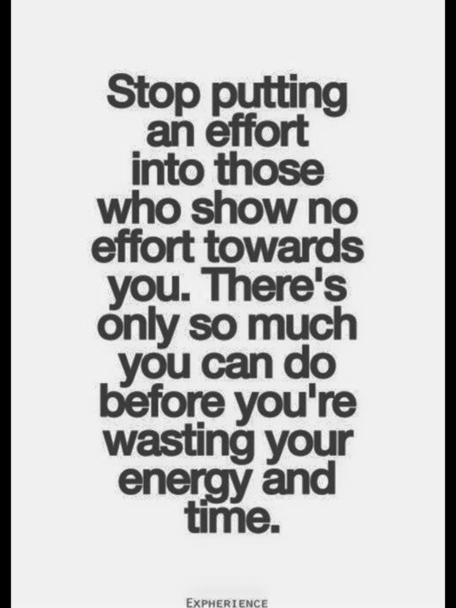 Stop Putting An Effort Into Those Who Show No Effort