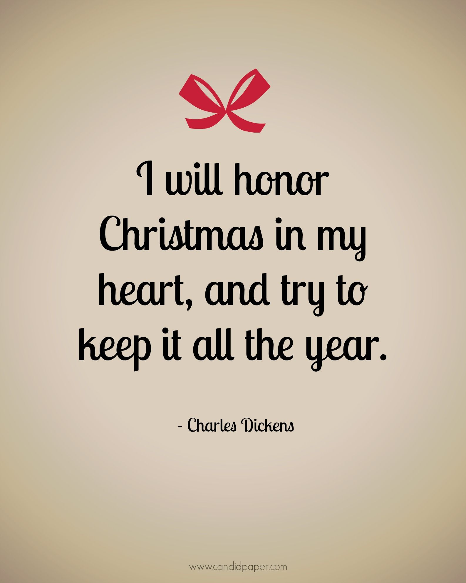 I will honor Christmas in my heart, and try to keep it all the year ...