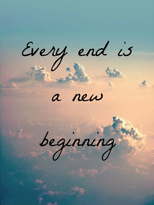 Every End Is A New Beginning Picturequotes Short Inspirational Quotes Beginning Quotes Words Quotes