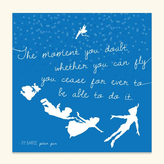 Peter Pan Print The Moment You Doubt Whether You Can Fly