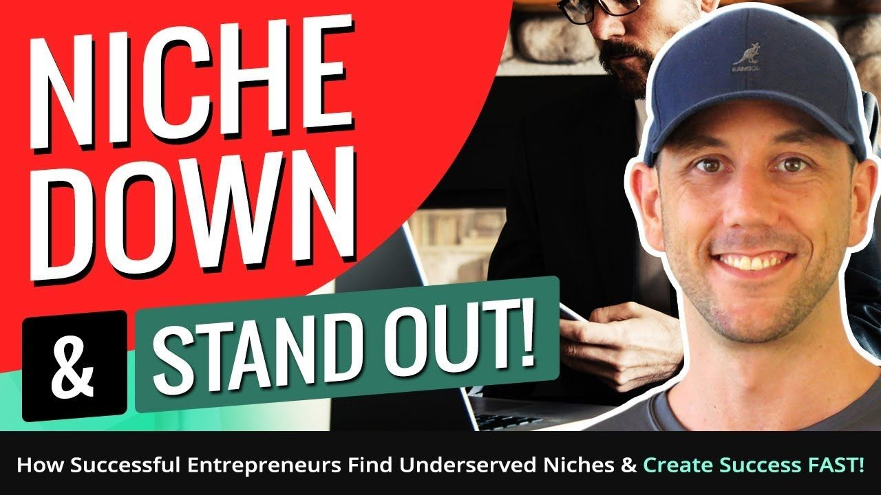 Niche Down & Stand Out! How Successful Entrepreneurs Find Underserved Ni...