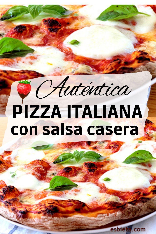 Auténtica Pizza Italiana Masa De Pizza Salsa De Pizza Recetas De Esbieta Receta Comida Italiana Recetas Salsa Para Pizza Casera Salsa Para Pizza