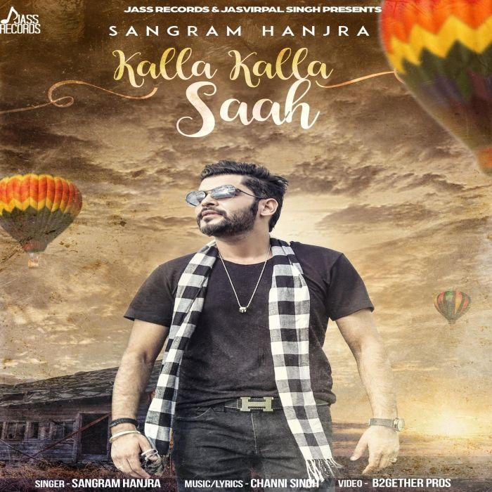 Kalla Kalla Saah Full Hd Sangram Hanjra Punjabi Video 2017 Download Sangram Hanjra Bollywood Songs Songs