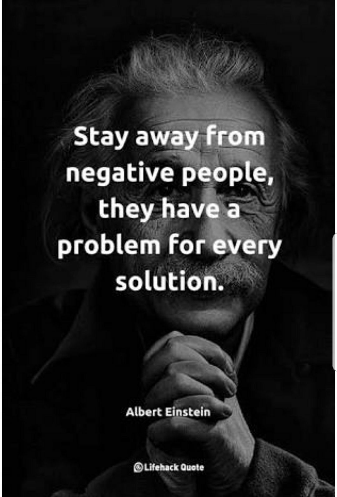 Stay Away From Negative People Einstein Work Motivational Quotes Great Inspirational Quotes Motivational Quotes For Life