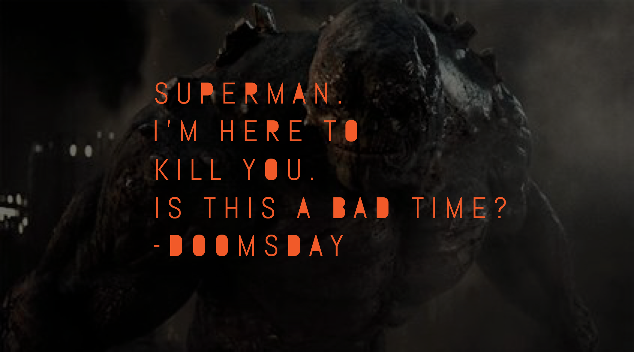 Dc Character Quote Doomsday Character Quotes Doomsday Dc