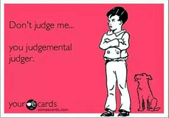 Image result for don't judge me funny
