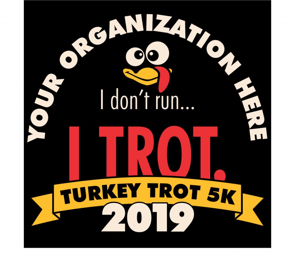 Turkey Trot 5k T Shirt I Don T Run I Trot Custom Thanksgiving Design Template Thanksgiving Design Turkey Trot Custom Tshirt Design