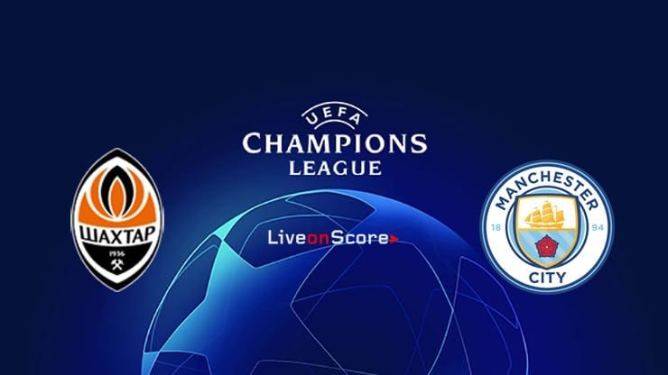 Shakhtar Donetsk Vs Manchester City Preview And Prediction Live