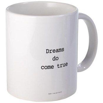 Dreams Do Come True Mugs