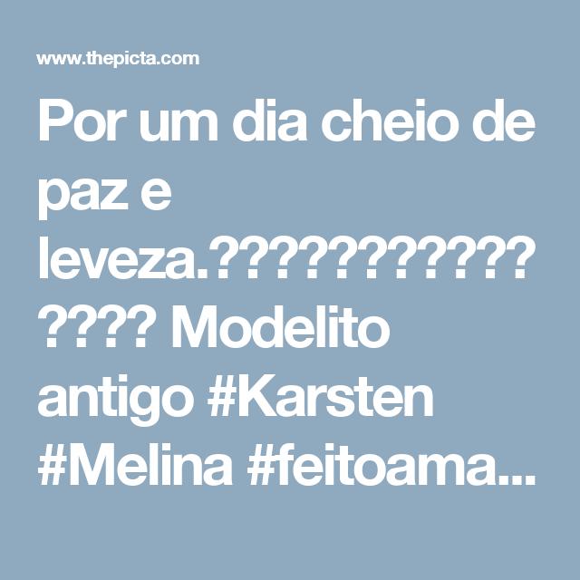 Por um dia cheio de paz e leveza.🌻🌻🌻🌻🌻🌻🌻🌻🌻🌻🌻🌻🌻🌻🌻 Modelito antigo #Karsten #Melina #feitoamao #ponto  - atelie_pepa_magalhaes