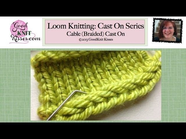 Loom Knit Cast On Cable Cast On Braided On Right Side Cable