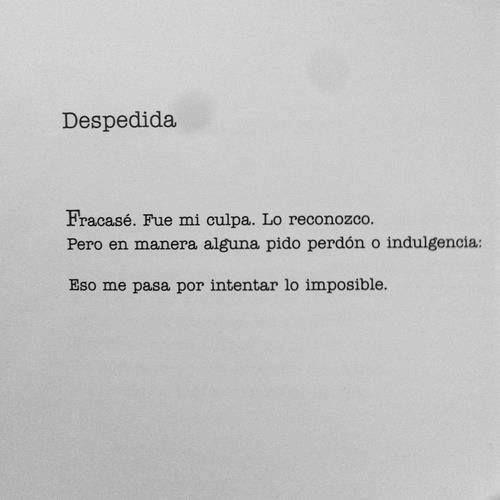 Poema De Despedida A Un Amor Imposible Despedida Fracase Fue Mi Culpa Lo Reconozco Pero En Manera
