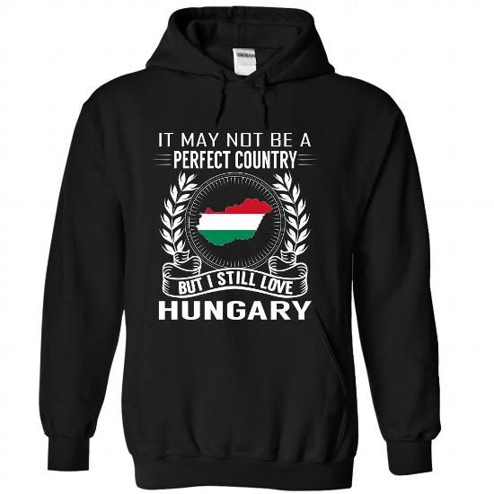 Cool It May Not Be A Perfect Country But I Still Love Hungary T shirt