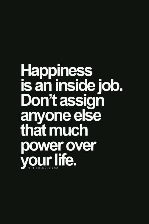 Happiness Is Inside Of You With Images Short Inspirational Quotes