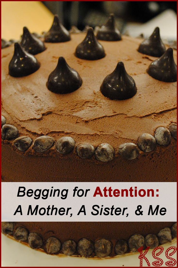 Begging for Attention A Mother, A Sister, & Me Focus on