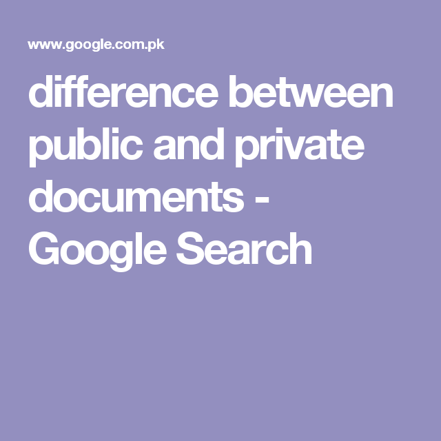 difference between public and private documents - Google Search ...