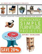 Ridiculously Simple Furniture Projects: Great Looking Furniture Anyone Can Build Chapters $15.95