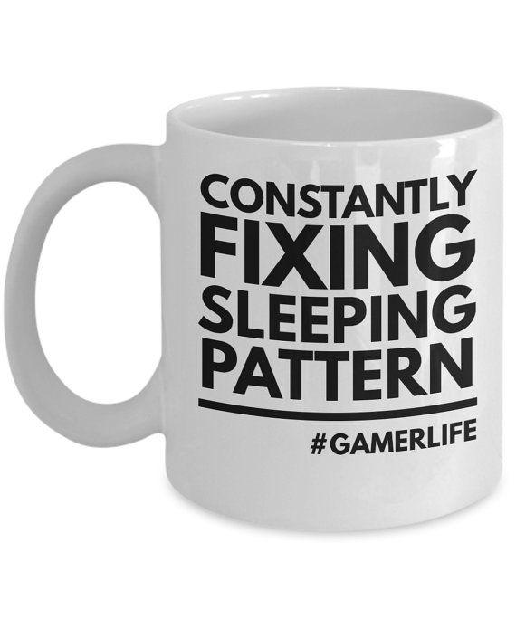 Gamer Mugs Constantly Fixing Sleeping Pattern Gamer Coffee Mug