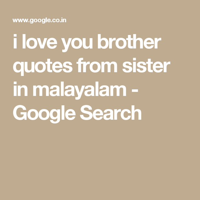 I Love You Brother Quotes From Sister In Malayalam Google Search New Love Quotes In Brother In Malayalam