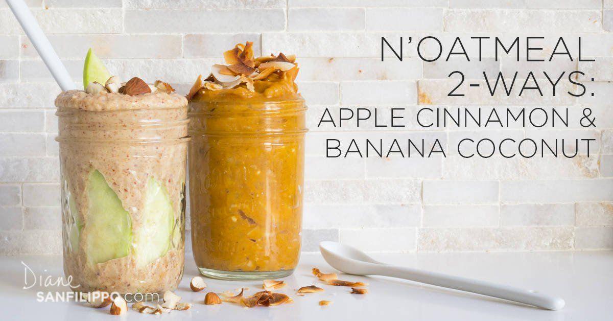 N'Oatmeal 2 Ways Apple Cinnamon & Banana Coconut