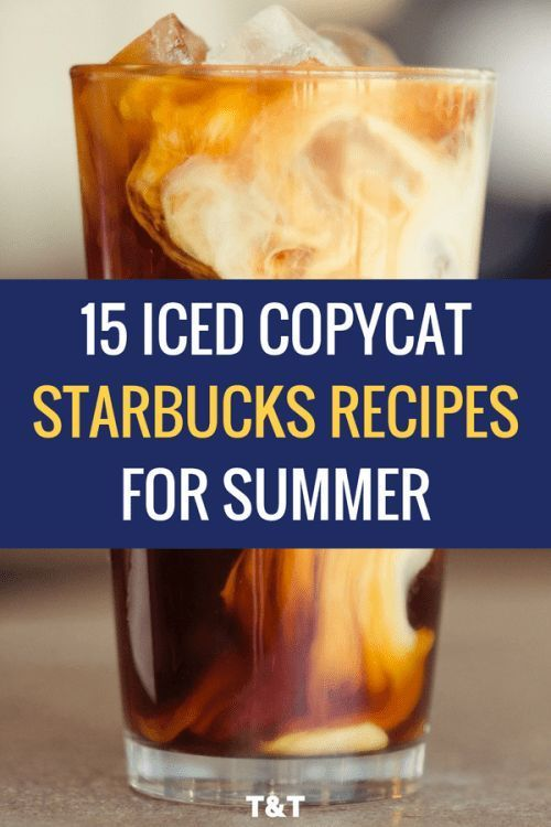 15 Iced Copycat Starbucks Recipes for Summer   Trying and Thriving