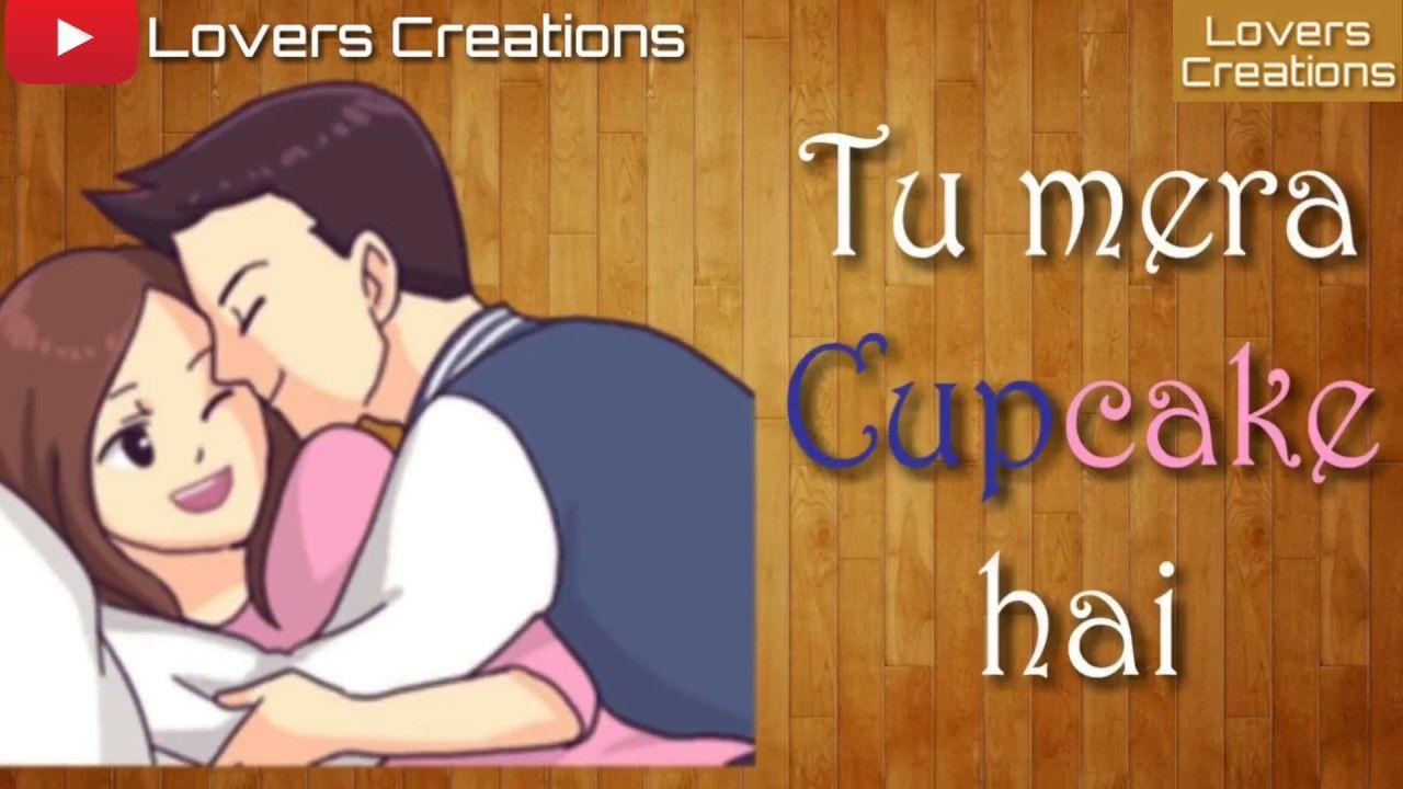 Cute Love Song Tu Mera Cupcake Hai Whatsapp Status Video