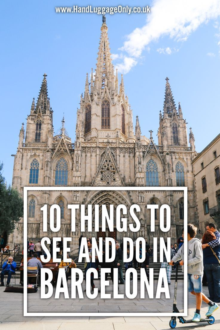 10 Things To Do And See In Barcelona Spain Spain Travel Spain
