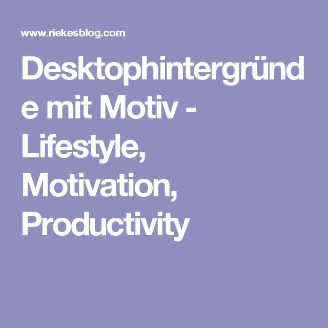 Desktophintergründe mit Motiv - Lifestyle, Motivation, Productivity