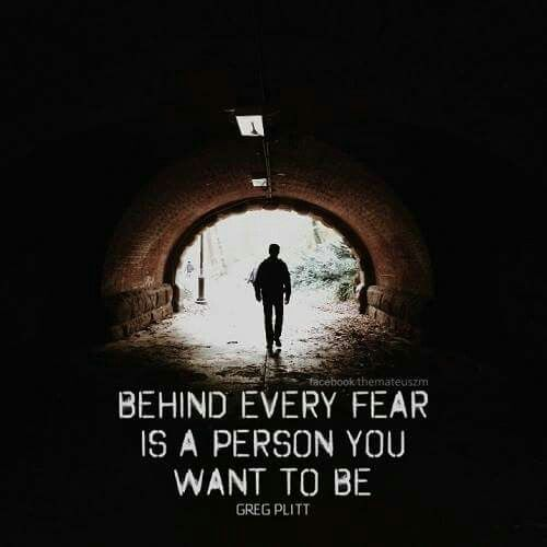 Behind every fear