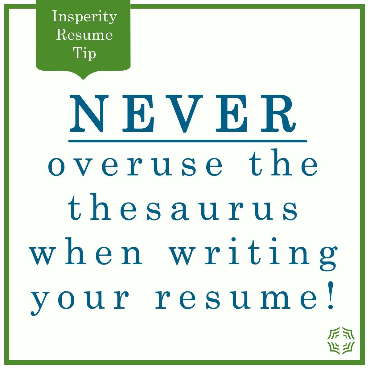 never overuse the thesaurus when writing your resume tips from