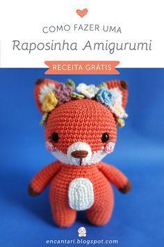 Como fazer uma Raposinha Amigurumi - Receita Grátis. Passo a passo em português. Free crochet pattern baby fox muito linda e fofa em encantari.blogspot.com - Handmade with love! | Artesanato feito com amor! #crochet #amigurumi #amigurumifox #freecrochetpattern #amigurumipattern #passoapasso #crocheparainiciantes #diy #crafts #handmade #toys
