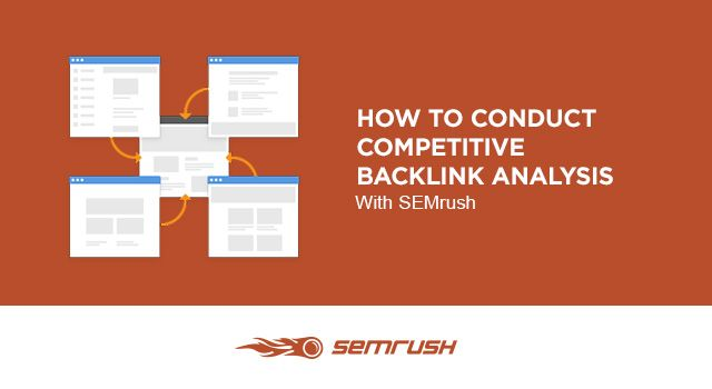 How to Conduct Competitive Backlink Analysis with SEMrush