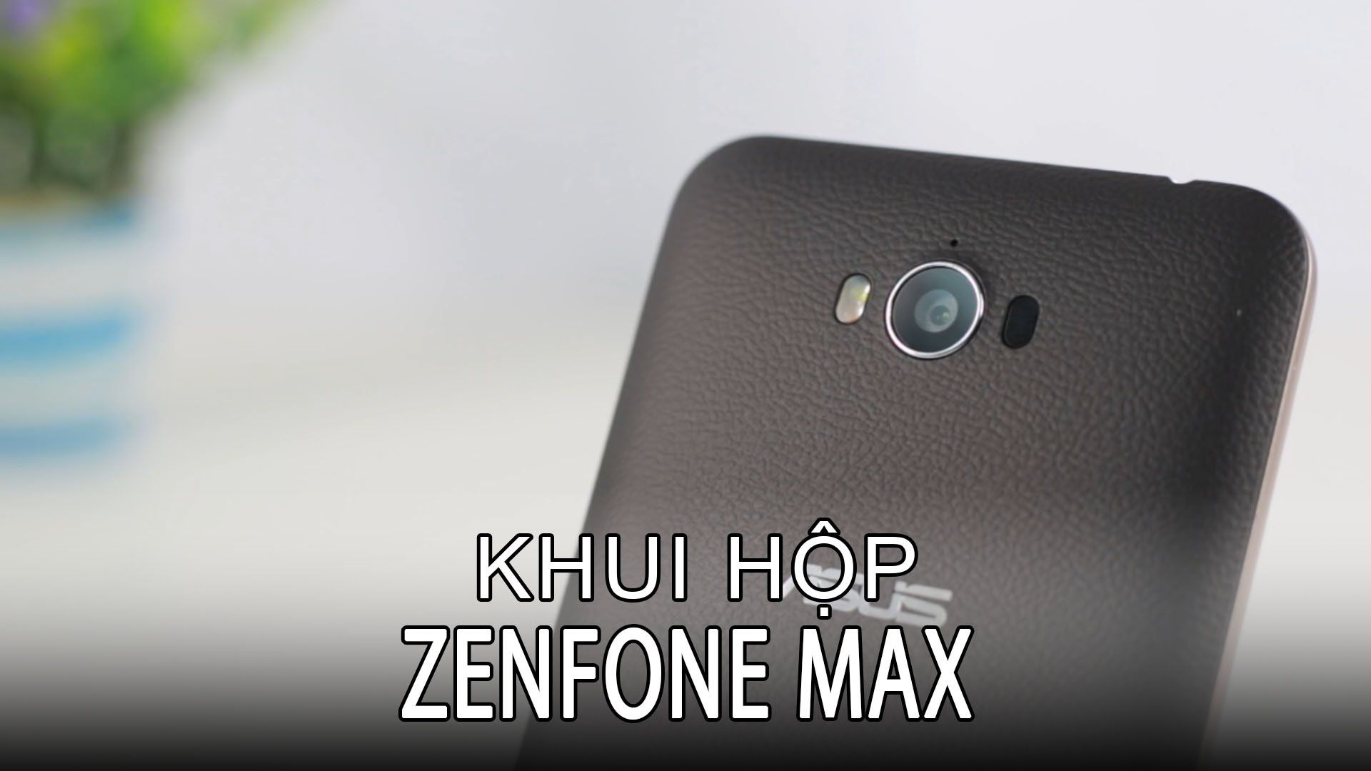 HoangHaMobile Mở hộp Zenfone Max : Pin 5000 có đủ dùng