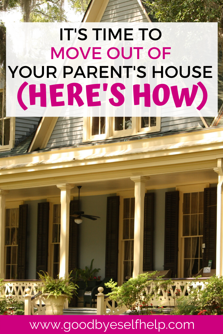 It S Time To Move Out Of Your Parent S House Moving Out Moving Parents