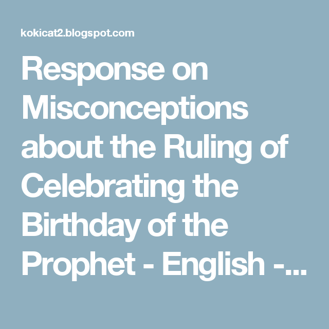 Response on Misconceptions about the Ruling of Celebrating the Birthday of the Prophet - English - Aadil ibn Ali ibn Ahmad Al-Fareedaan