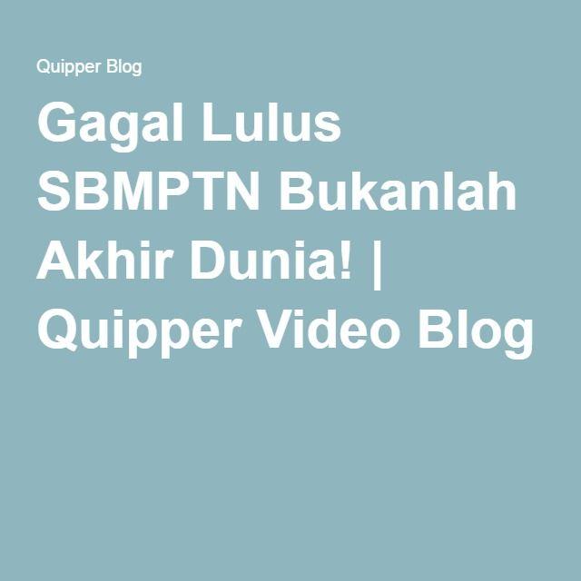 Gagal lulus sbmptn bukanlah akhir dunia quipper video blog gagal lulus sbmptn bukanlah akhir dunia quipper video blog stopboris Choice Image