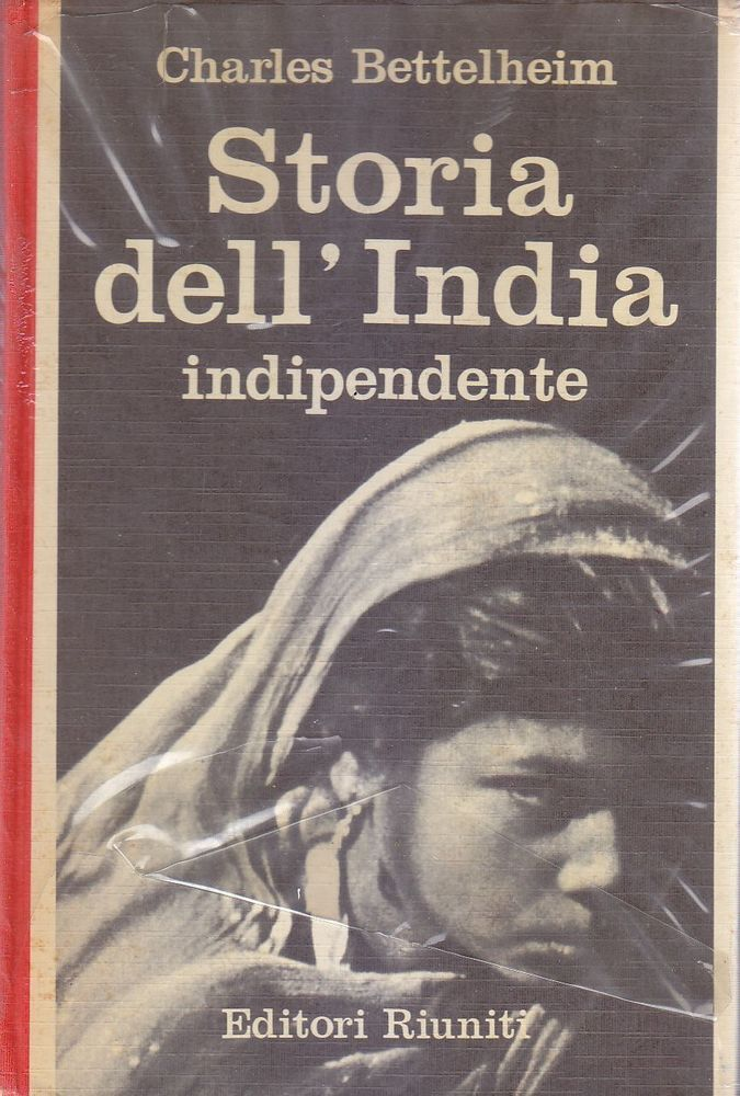STORIA DELL INDIA INDIPENDENTE di Charles Bettelheim 1965 Editori Riuniti 54527ad6d2e