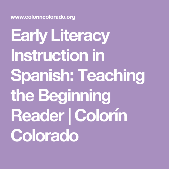 Early Literacy Instruction In Spanish Teaching The Beginning Reader