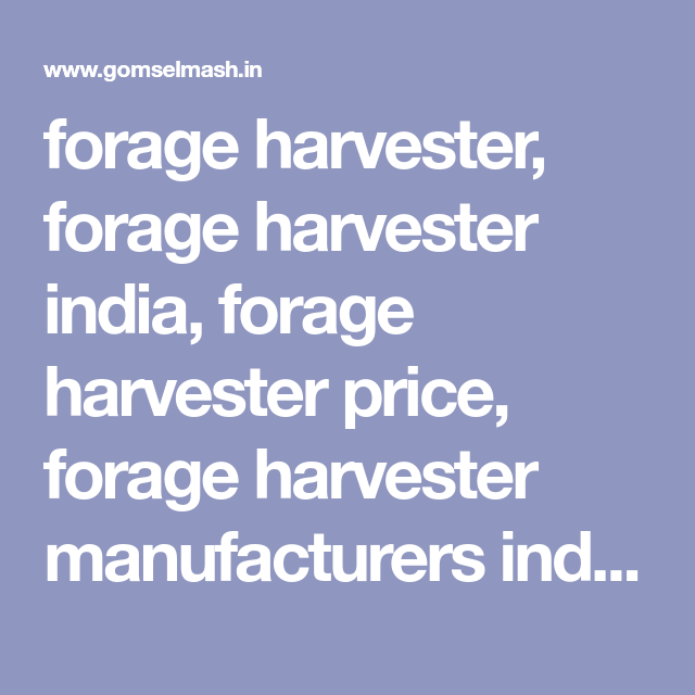 forage harvester, forage harvester india, forage harvester