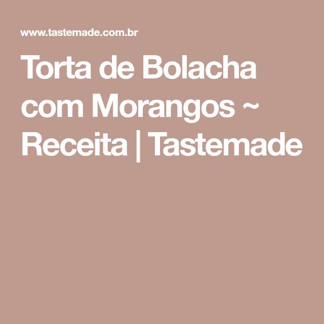 Torta de Bolacha com Morangos ~ Receita | Tastemade