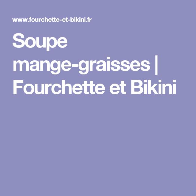 Soupe mange-graisses   Fourchette et Bikini