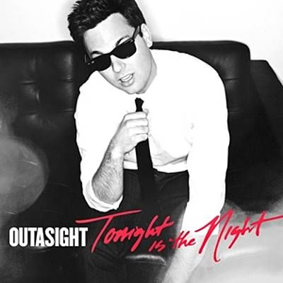 Tonight Is The Night - Outasight