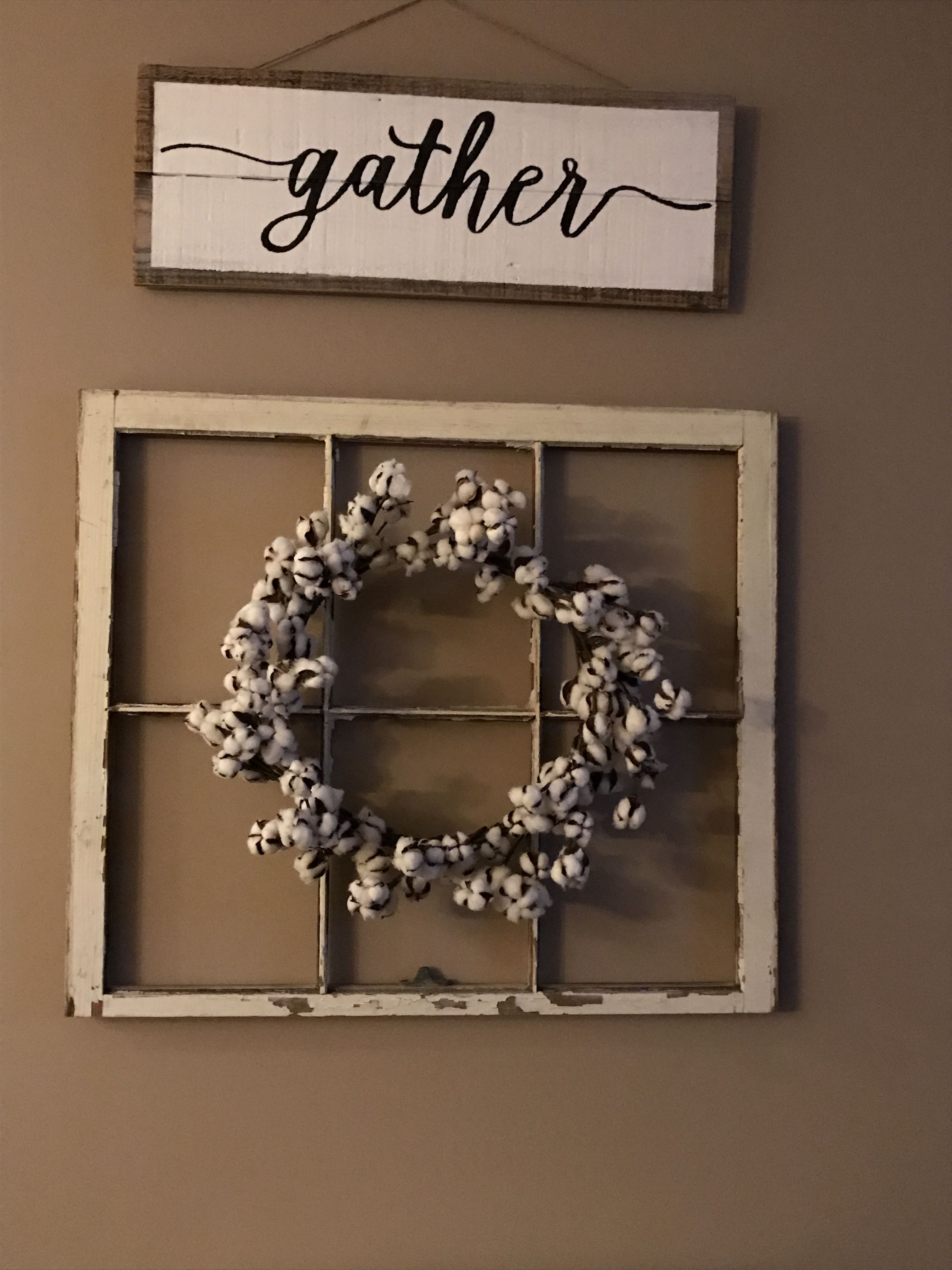 Gather sign, Old window with a cotton wreath   Home Sweet ...