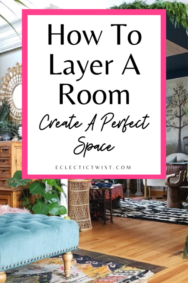How to layer a room and create a perfect space. The best tips for creating a perfect space. #layering #homedecortips #roomlayering #homedesignideas
