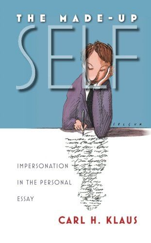 The Made-Up Self: Impersonation in the Personal Essay by ... https://www.amazon.com/dp/1587299135/ref=cm_sw_r_pi_dp_x_XsesybXVVBEMR
